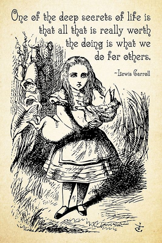 Alice in Wonderland Quote - Deep Secrets of Life - Lewis Carroll Quote - 0116
