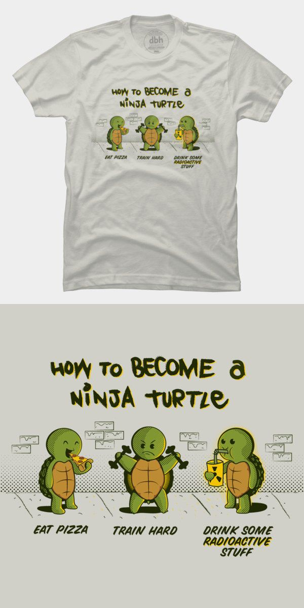 Funny T shirt which illustrates the process of becoming a Teenage Mutant Ninja Turtle. Eat pizza. Train hard. Drink some radioactive stuff. This turtle tee shirt is very cute and amusing. Buy this shirt at http://shirtminion.com/turtlestshirt