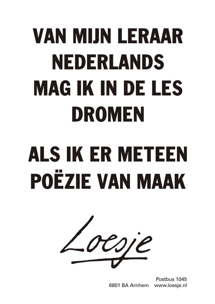 Van mijn leraar nederlands mag in de les dromen, als ik er meteen poezie van maak!
