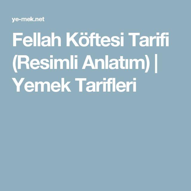 Fellah Köftesi Tarifi (Resimli Anlatım) | Yemek Tarifleri