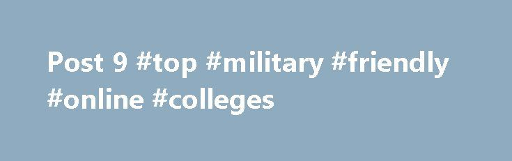 Post 9 #top #military #friendly #online #colleges http://netherlands.nef2.com/post-9-top-military-friendly-online-colleges/  Post 9/11 GI Bill BAH Rate for Online Colleges The BAH rate (aka MHA rate (Monthly Housing Allowance)) if you are enrolled full-time through the post 9/11 GI Bill at an online college, school, or distance learning program is $805.50 until July 31st, 2017. Even though BAH Rates are effective as of January 1st, 2017, the effective date for the adjustment of the MHA…