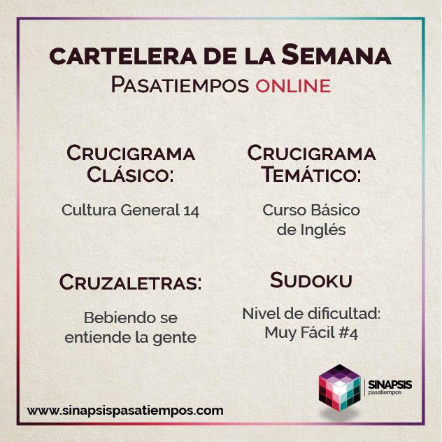 Cartelera de la semana. #Pasatiempos #Crucigramas #Cruzaletras #Sudoku #Online #Gratis #CulturaGeneral #Inglés #Básico #Licor Más en www.sinapsispasatiempos.com
