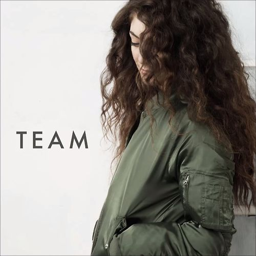 YES. Lorde - Team. Most talented 16 year old on the planet!