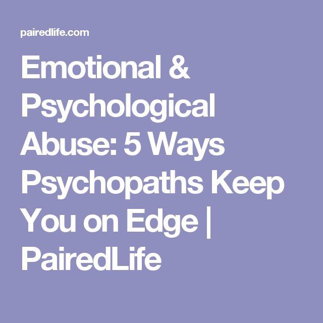 Emotional & Psychological Abuse: 5 Ways Psychopaths Keep You on Edge | PairedLife