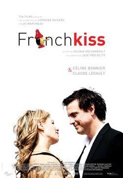 Affiche de French Kiss – Film de Sylvain Archambault - claude legault - celine bonnier