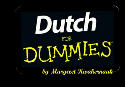 One of many good books to help one learn Dutch - I wrote about it here:    http://atouchofdutch.blogspot.com.au/2009/10/dutch-for-dummies.html