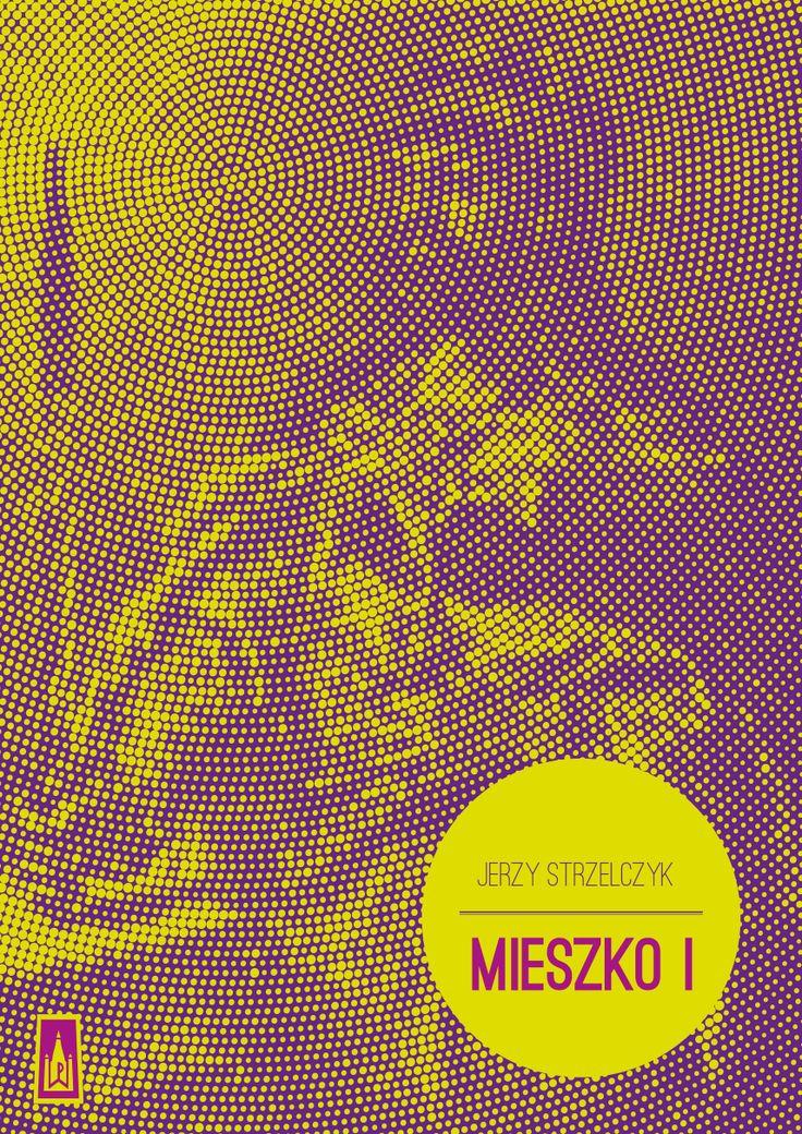 """""""Mieszko I"""" Jerzy Strzelczyk"""