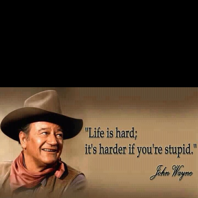 John Wayne Quote Life Is Hard Fascinating 256 Best Famous Quotes Images On Pinterest  Inspiration Quotes