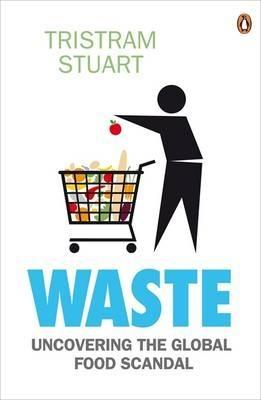 Tristram Stuart - The global food waste scandal