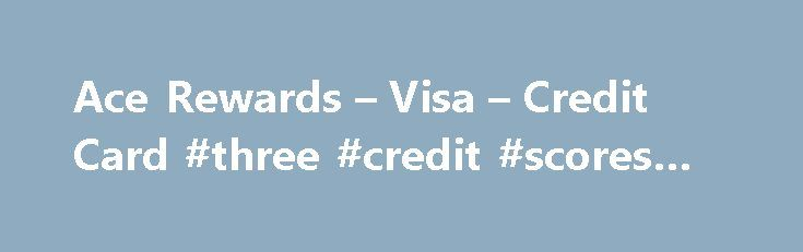 Ace Rewards – Visa – Credit Card #three #credit #scores #free http://credits.remmont.com/ace-rewards-visa-credit-card-three-credit-scores-free/  #sears credit card login # It s easy to earn Ace Rewards. The must-have card to earn rewards faster! Earn points everywhere Visa is accepted, and quickly earn rewards to spend at Ace. Ace Rewards Visa Credit Card Benefits For…  Read moreThe post Ace Rewards – Visa – Credit Card #three #credit #scores #free appeared first on Credits.