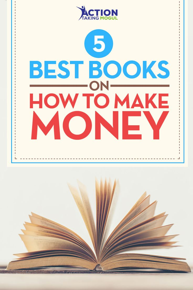 5 Best Books On How To Make Money & Getting In The Right Mind Set >> http://actiontakingmogul.com/books-on-how-to-make-money/