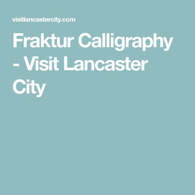 Fraktur Calligraphy - Visit Lancaster City