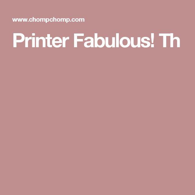 Printer Fabulous! Th