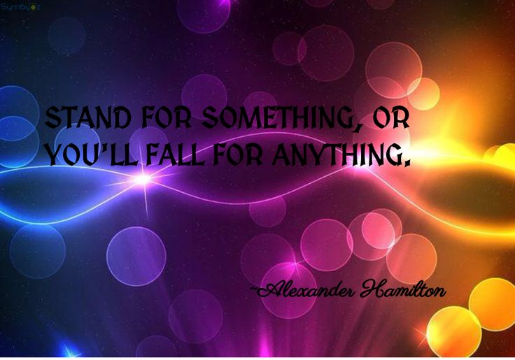 STAND FOR SOMETHING, OR YOU LL FALL FOR ANYTHING. | Symbyoz - Quote Picture Maker