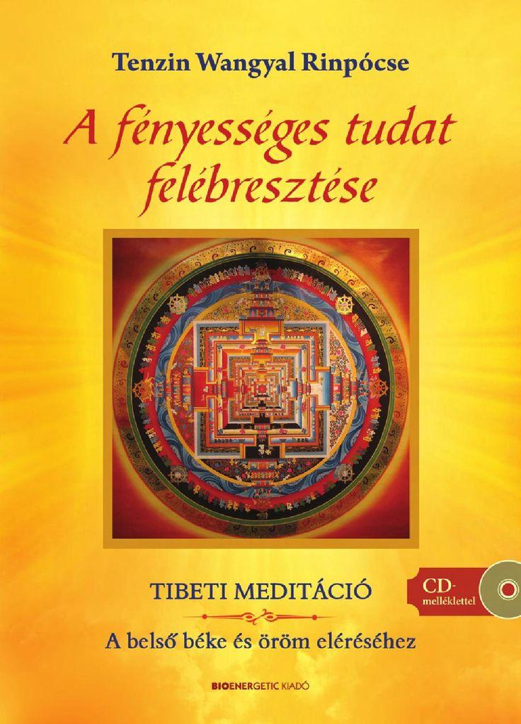 Tenzin Wangyal Rinpócse: A fényességes tudat felébresztése