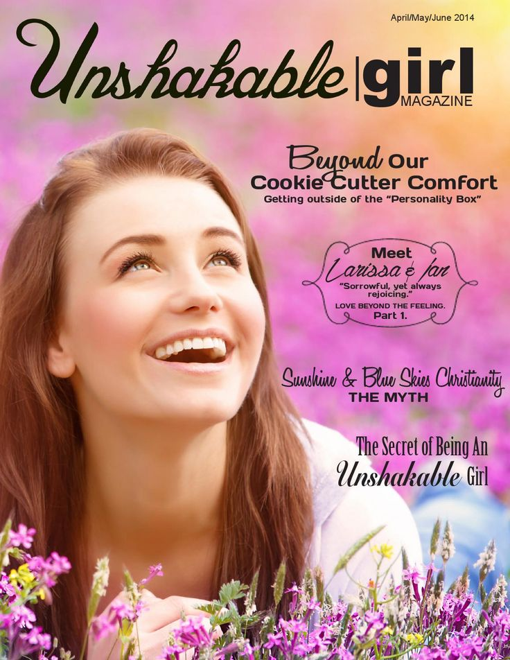 Unshakable Girl Magazine  Help and encouragement for girls who want to stand firm amidst the overwhelming flood of worldliness and sin in our culture.