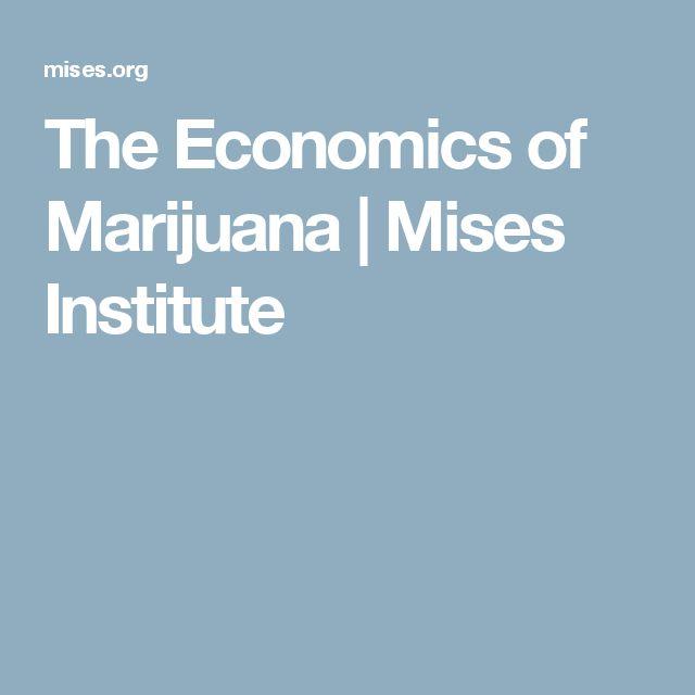 The Economics of Marijuana | Mises Institute