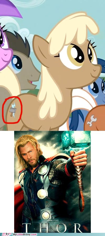 "When I was watching this episode (the one with flim and flam) I yelled to dad, ""DAD! IT'S A THOR PONY!"""