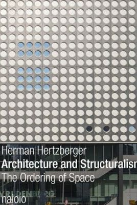 Architecture and structuralism : the ordering of space / Herman Hertzberger. NAI010, Rotterdam : 2015. 230 p. : il. ISBN 9789462081536 Arquitectura -- Teoría. Espacio (Arquitectura)