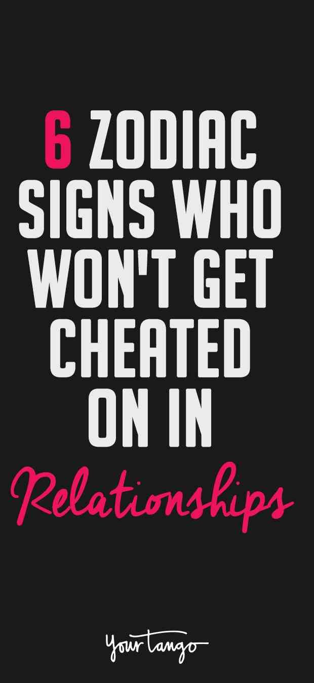 Your partner's horoscope may not give you much insight into whether they are faithful, but for the zodiac signs who won't get cheated on, they can put their paranoia to rest.