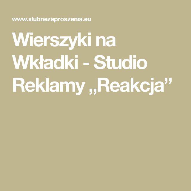 """Wierszyki na Wkładki -   Studio Reklamy """"Reakcja"""""""