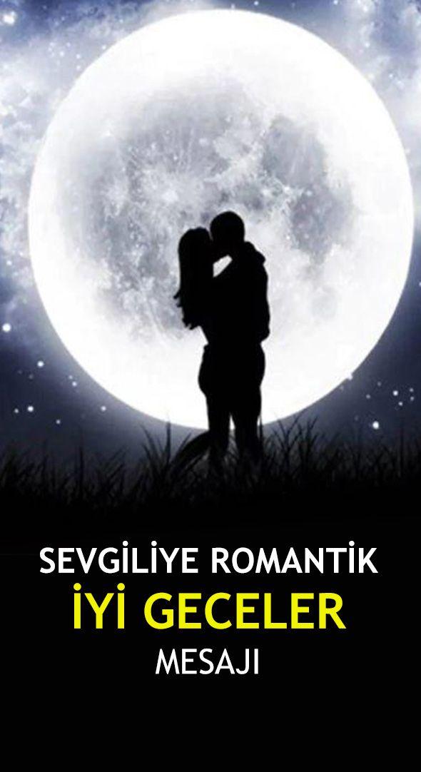 Sevgiliye Romantik Iyi Geceler Mesaji Romantik Mesajlar Gece