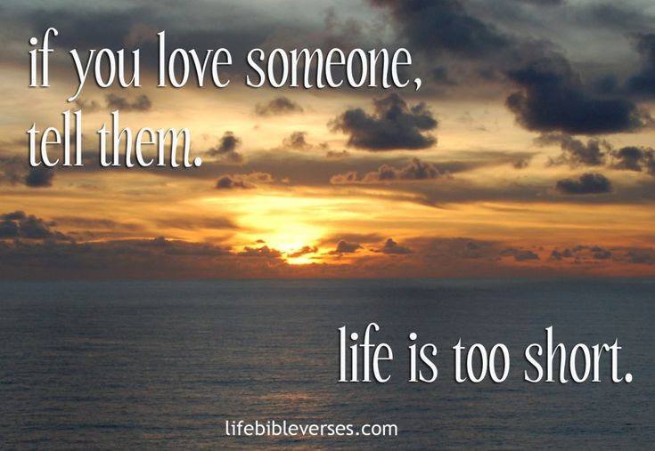 if you love someone tell them Life Bible Verses