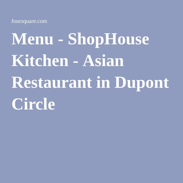 Menu - ShopHouse Kitchen - Asian Restaurant in Dupont Circle