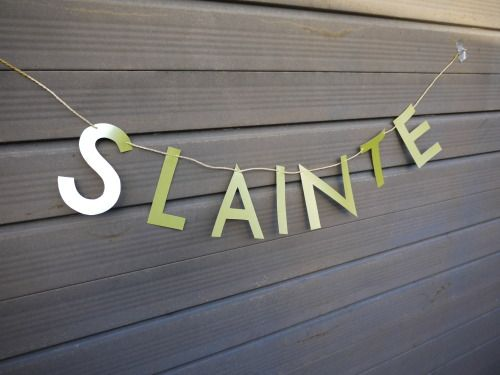 SLAINTE - a letter banner for any celebration! £1/letter  Handmade party decorations Check out our store - paperstreetdolls.etsy.com
