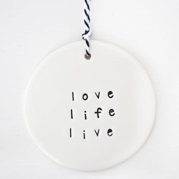 'love. life. live' circle clay tag www.carolinec.com.au