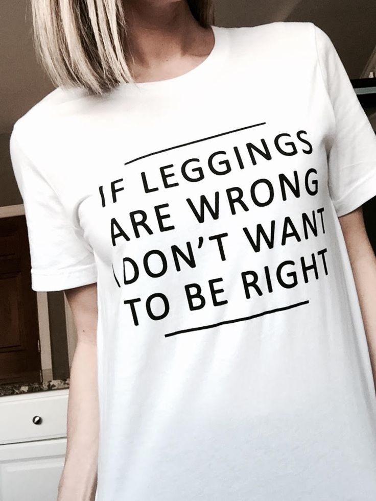 If Leggings Are Wrong I Don't Want To Be Right | Cool Mom | Because Kids | Use Code PIN for 15% Off! bankygirlcreations.com Home of *The Original* Because Kids™ Stemless Wine Glass Featured by Scary Mommy, Buzz Feed Parents, Huff Post Parents, Pop Sugar Moms! Follow along on IG @bankygirlcreations | Leggings - T shirt - Funny Tee - Mom Life - Mom Humor - Graphic Tee - Mom Clothes - Gift - Gift for Mom - Mother's Day - Mother's Day Gift - Hilarious