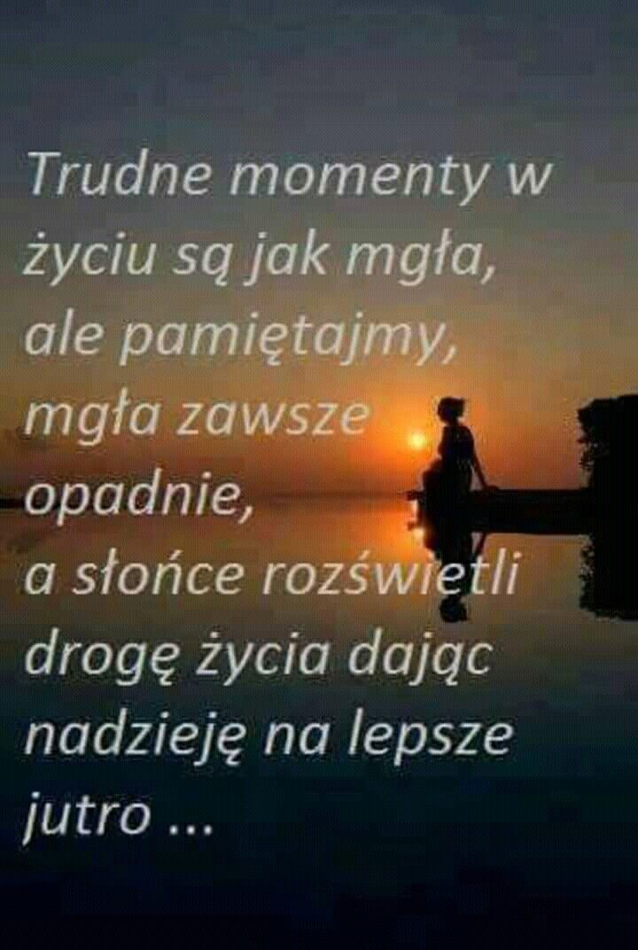 Pin By Magdalena Kulik On Pozytywne Nastawienie Life Quotes Words Thoughts