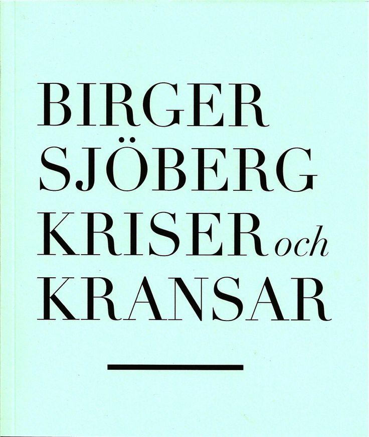 Book cover for Birger Sjöbergs Kriser och kransar