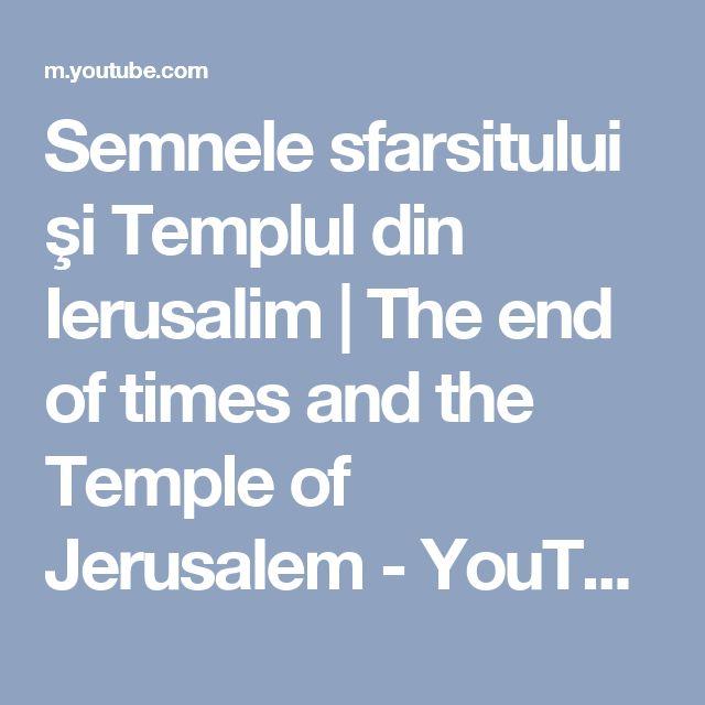 Semnele sfarsitului şi Templul din Ierusalim | The end of times and the Temple of Jerusalem - YouTube