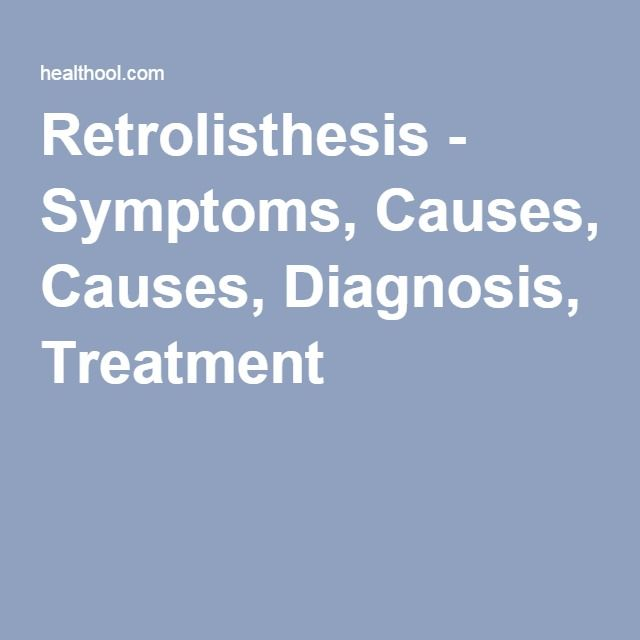 treatment of retrolisthesis Retrolisthesis - medhelp's retrolisthesis center for information, symptoms, resources, treatments and tools for retrolisthesis find retrolisthesis information.