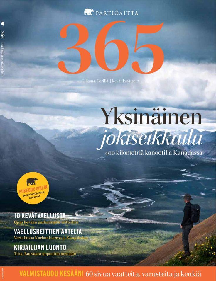 Partioaitta 365 #1 2012  365 on uudistunut tuotekuvastomme ja asiakaslehtemme. Ammattilaisten tuottaman toimituksellisen osion lisäksi se pitää sisällään laajan katsauksen tuotevalikoimaamme. 365:n artikkelit käsittelevät ulkoilua, elämyksiä ja luontoa. Lisäksi lehti tarjoaa osaavien retkeilijöiden ja erikoiskaupan ammattilaisten antamia hyviä vinkkejä muun muassa vaatteiden valintaan, jalkineiden hoitoon ja ulkoiluvarusteiden hankintaan.