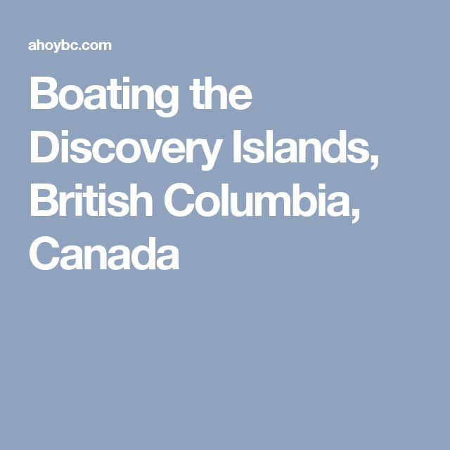 Boating the Discovery Islands, British Columbia, Canada