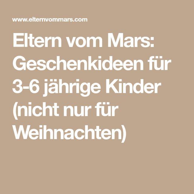 Eltern vom Mars: Geschenkideen für 3-6 jährige Kinder (nicht nur für Weihnachten)