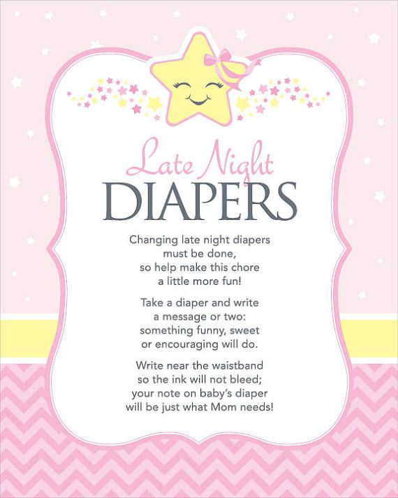 *********+********* HOW TO PLAY: Place this 8x10 Late Night Diaper sign on a table with a stack of diapers, a basket or container to put them in, and few permanent markers. Throughout the party, guests can use the markers to write funny, sweet or motivational messages that will be seen and read during late night diaper changes. It is helpful for the hostess to have the first diaper message written before the party begins so that guests will follow her lead. Messages like Only 4, 999 more to…