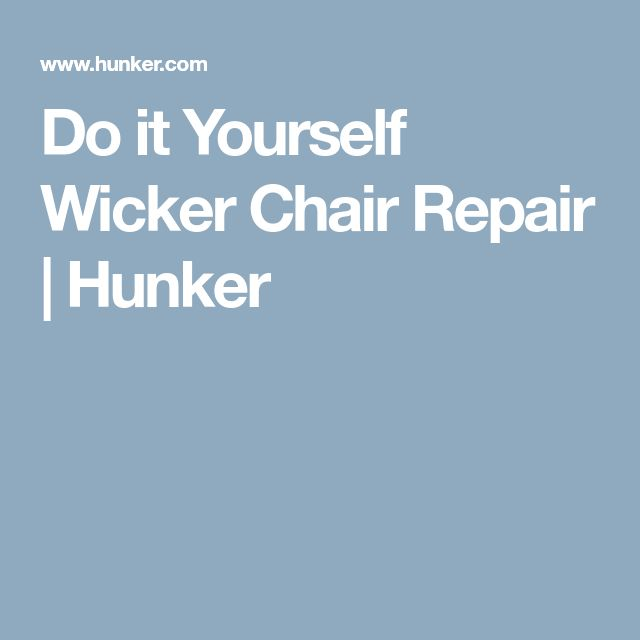 Do it Yourself Wicker Chair Repair | Hunker