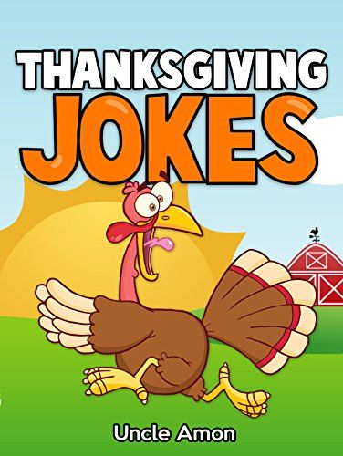 Thanksgiving Jokes: Funny Thanksgiving Jokes for Kids by [Amon, Uncle]