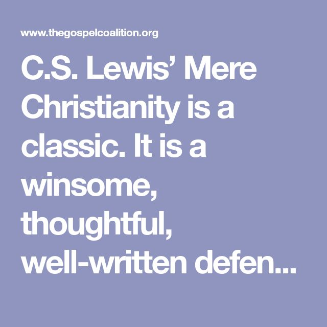the law of nature in mere christianity by cs lewis Amongst other things, lewis covers the reality of moral law, human sinfulness, the nature and work of christ, christian ethics, and the doctrine of the trinity lewis' goal was to translate theology into language that people could understand.