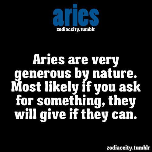 THAT'S WHY I LOVE BEING AN ARIES!!!!  <3 <3 <3 <3