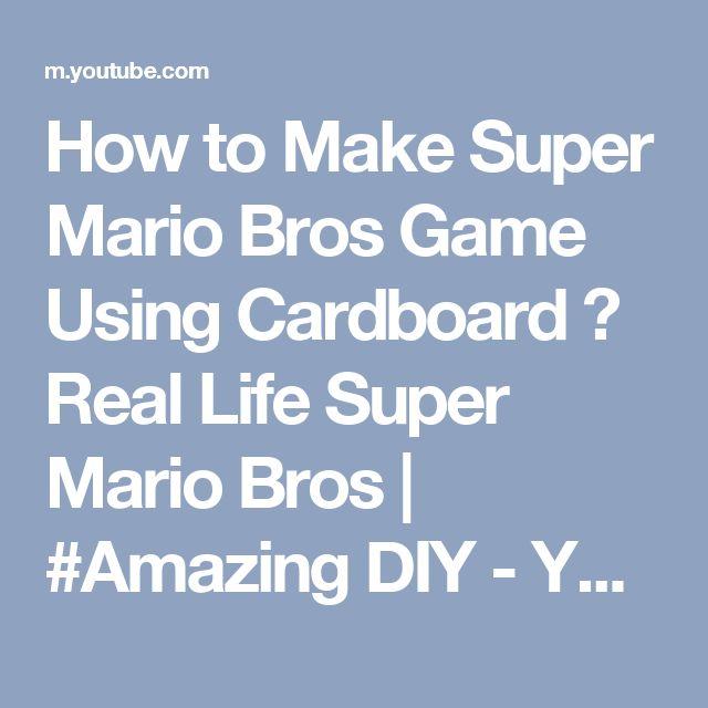 How to Make Super Mario Bros Game Using Cardboard ✅ Real Life Super Mario Bros   #Amazing DIY - YouTube
