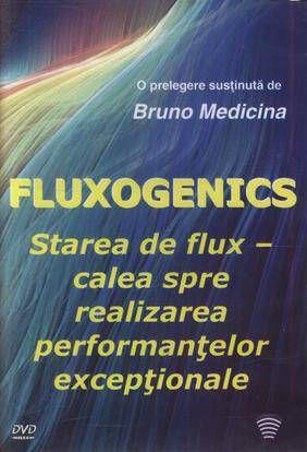 Fluxogenics. Starea de flux - Calea spre realizarea performantelor exceptionale  #training #coaching #Fluxogenics #BrunoMedicina http://selfcoach.ro/selfcoach/product_info.php?products_id=73