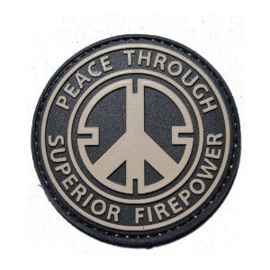 Peace Through Superior Firepower PVC Velcro Morale Patch