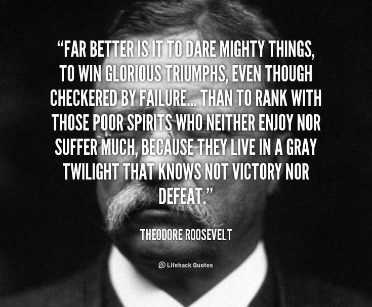 roosevelt quotes | ... triumphs, even though... - Theodore Roosevelt at Lifehack Quotes