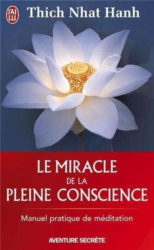 Le miracle de la pleine conscience de Thich Nhat Hanh