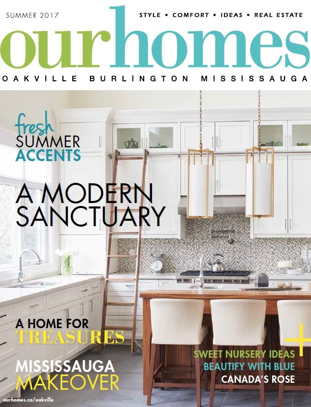 OUR HOMES Oakville Summer 2017. Read this issue at: http://www.ourhomes.ca/articles/blog/article/on-stands-our-homes-oakville-summer-2017