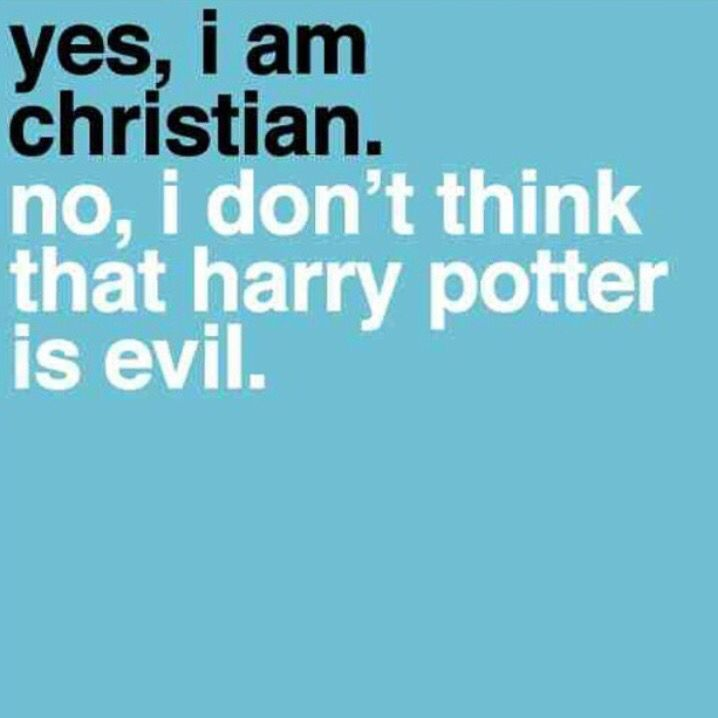 Yes, I am a Christian. No, I don't think Harry Potter is evil.